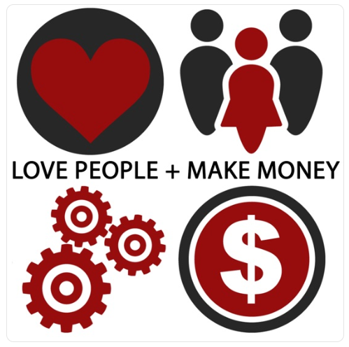 """love people make money"""