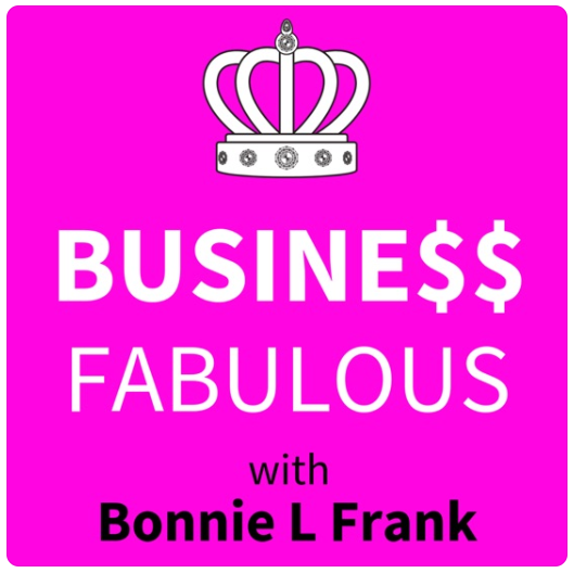 """Business Fabulous with Bonnie Frank"""