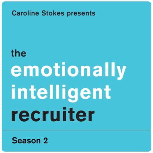 """The Emotionally Intelligent Recruiter with Caroline Stokes"""
