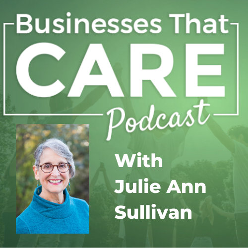 """Businesses-That-Care-Podcast-Julie-Ann-Sullivan"""