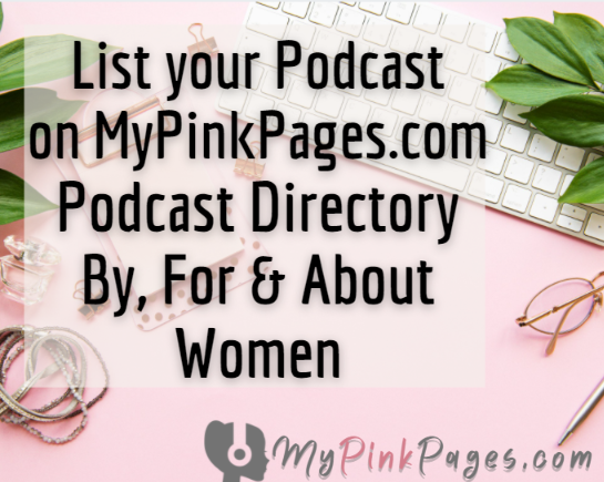 """list your podcast on my pink pages podcast directory"""