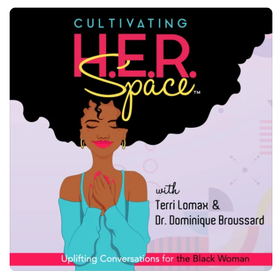 """""""Cultivating H.E.R. Space: Uplifting Conversations for the Black Woman """""""